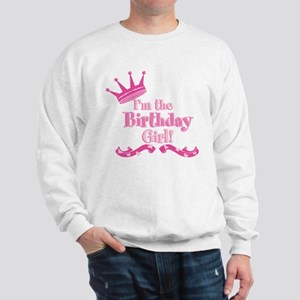Im the Birthday Girl Sweatshirt