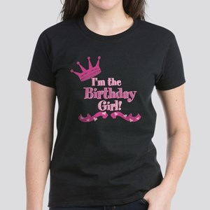 Im the Birthday Girl Women's Dark T-Shirt