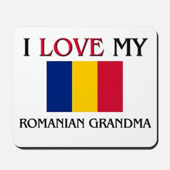 I Love My Romanian Grandma Mousepad