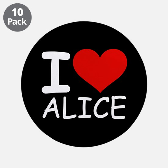 "I LOVE ALICE (blk) 3.5"" Button (10 pack)"