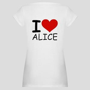 I LOVE ALICE Maternity T-Shirt