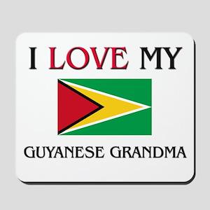 I Love My Guyanese Grandma Mousepad