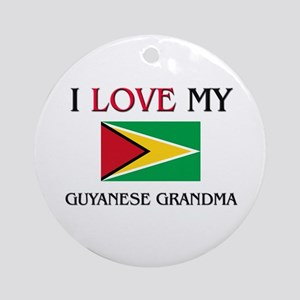 I Love My Guyanese Grandma Ornament (Round)