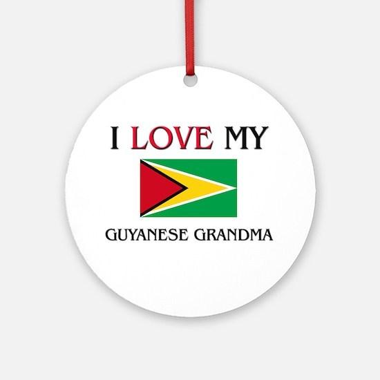 I Love My Guyanese Grandma Ornament (Round)