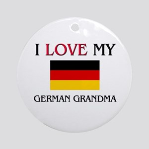 I Love My German Grandma Ornament (Round)