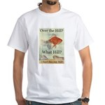 Over the Hill White T-Shirt
