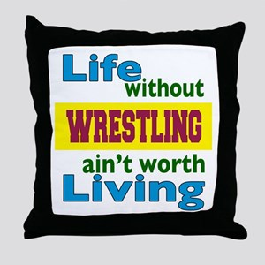 Life Without Wrestling Throw Pillow