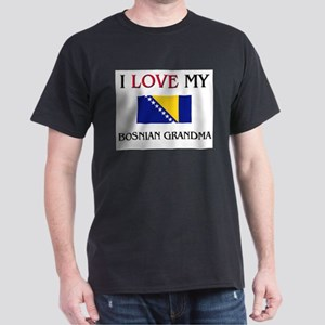 I Love My Bosnian Grandma Dark T-Shirt