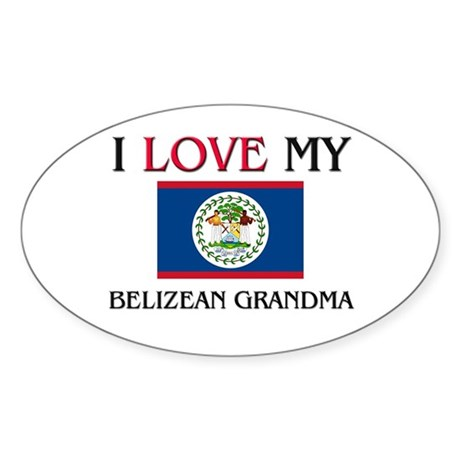 I Love My Belizean Grandma Oval Sticker