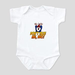 don't taze me bro Infant Bodysuit