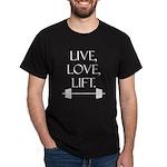 Live, Love, Lift (white text) Dark T-Shirt