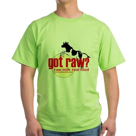 Raw Milk, Real Food Green T-Shirt
