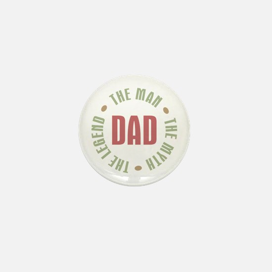 Dad Man Myth Legend Mini Button