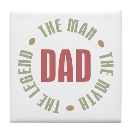 Dad Man Myth Legend Tile Coaster
