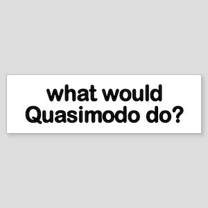 Quasimodo Bumper Sticker