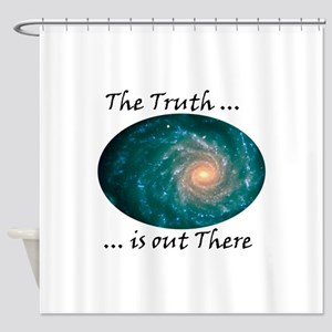 The Truth ... is out There Shower Curtain