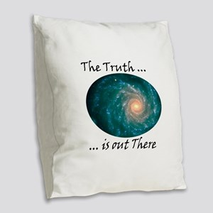 The Truth ... is out There Burlap Throw Pillow