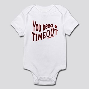 You Need Timeout Baby Clothes Accessories Cafepress