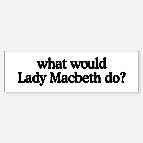 Lady Macbeth Bumper Bumper Bumper Sticker