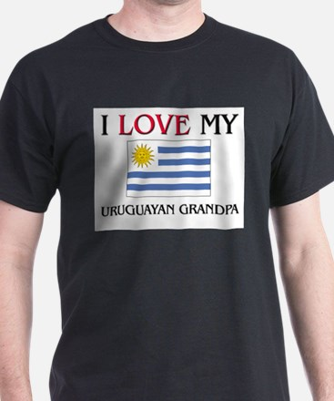 I Love My Uruguayan Grandpa T-Shirt