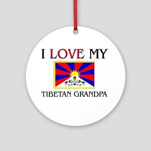 I Love My Tibetan Grandpa Ornament (Round)
