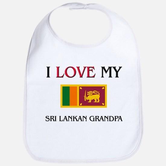 I Love My Sri Lankan Grandpa Bib