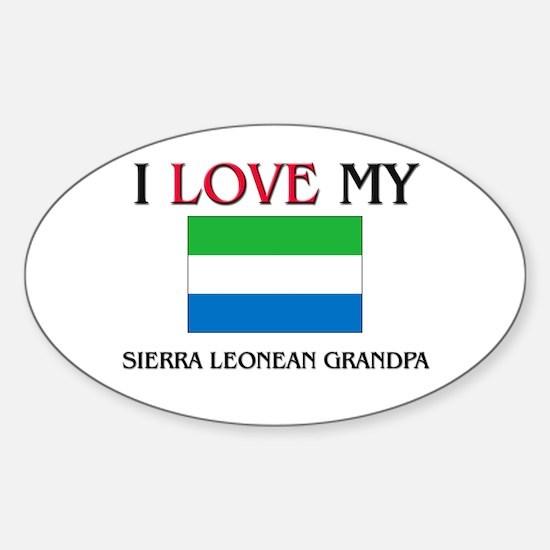 I Love My Sierra Leonean Grandpa Oval Decal