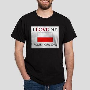 I Love My Polish Grandpa Dark T-Shirt