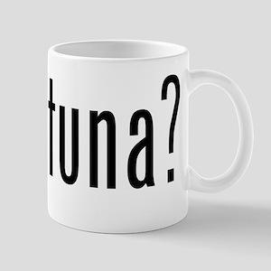 got tuna? Mug