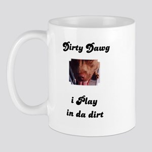 i play in da dirt pit bull Mug
