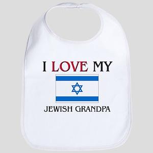 I Love My Jewish Grandpa Bib
