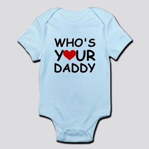 WHO'S YOUR DADDY Infant Bodysuit
