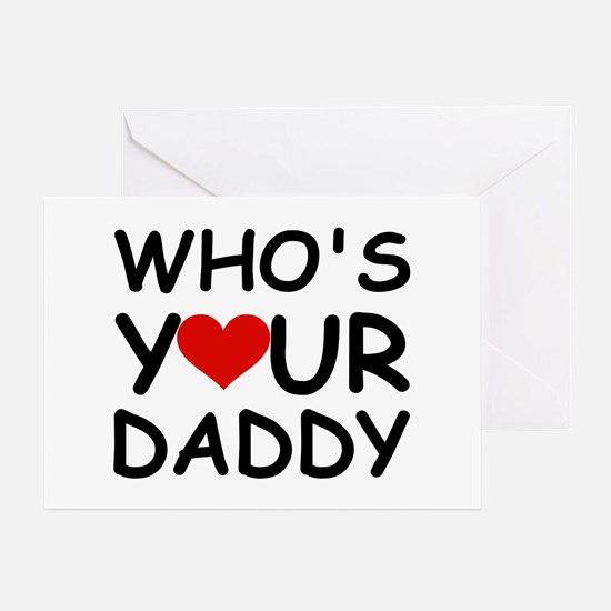 WHO'S YOUR DADDY Greeting Card