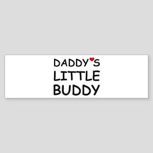 DADDY'S LITTLE BUDDY Bumper Sticker