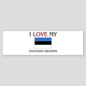 I Love My Estonian Grandpa Bumper Sticker
