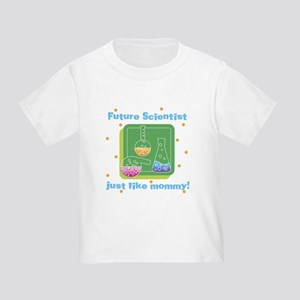 Future Scientist Like Mommy Toddler T-Shirt
