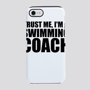 Trust Me, I'm A Swimming Coach iPhone 8/7 Toug