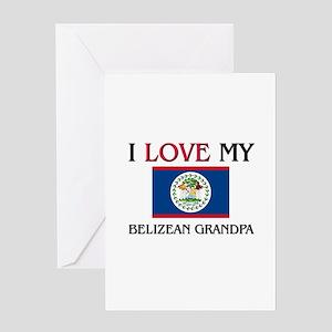 I Love My Belizean Grandpa Greeting Card