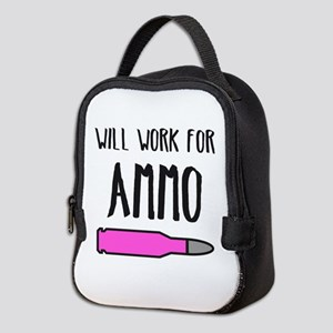 Will work for Ammo - Support 2n Neoprene Lunch Bag