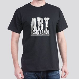 Art is Resistance Dark T-Shirt