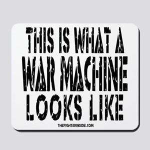 This is What a WAR MACHINE Lo Mousepad