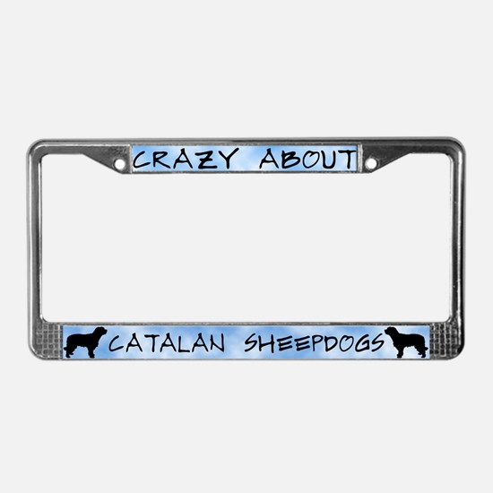 Crazy About Catalan Sheepdogs License Plate Frame