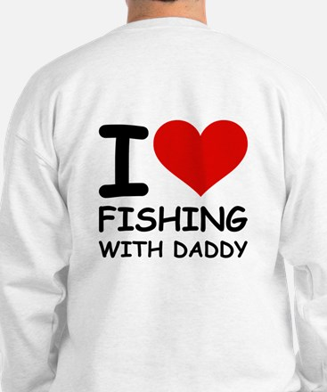 FISHING WITH DADDY Sweatshirt