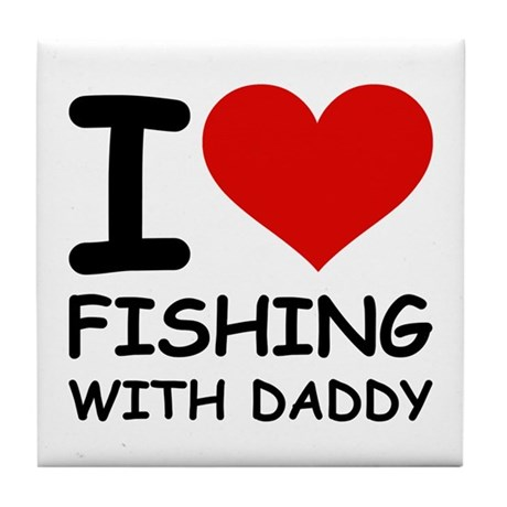 FISHING WITH DADDY Tile Coaster