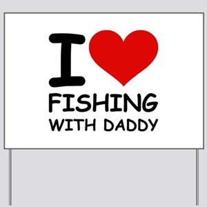 FISHING WITH DADDY Yard Sign