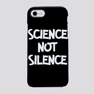 Science Not Silence iPhone 7 Tough Case