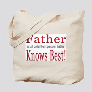 Father Knows Best Tote Bag