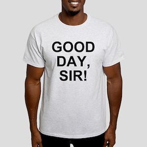 Good Day, Sir! Light T-Shirt