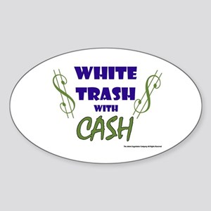 White Trash With Cash Oval Sticker