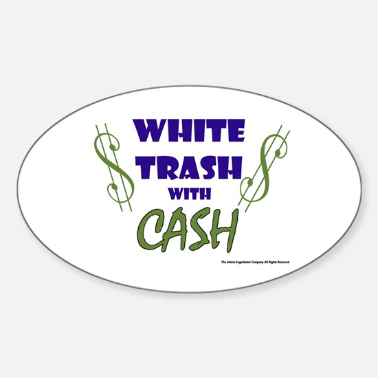 White Trash With Cash Oval Decal